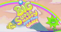 Big Super Happy Fun-Fun Game